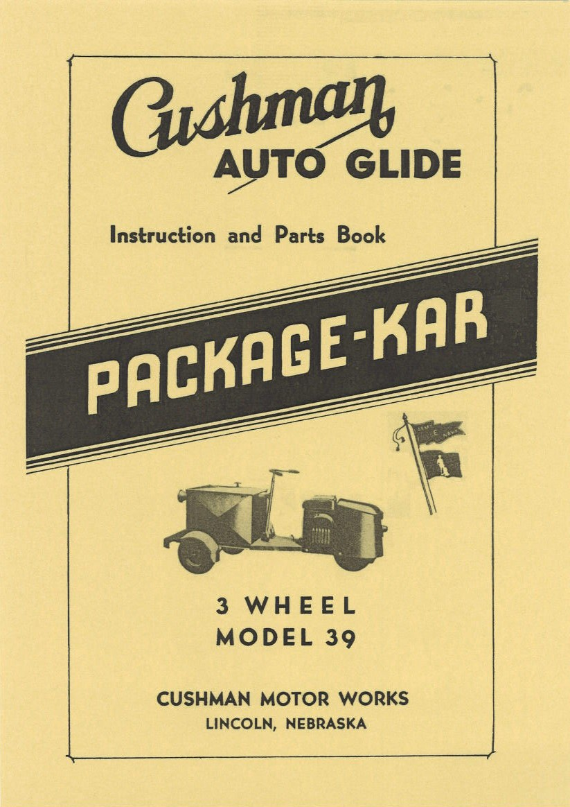 CUSHMAN AUTO GLIDE PACKAGE-KAR 3 WHEEL MODEL 39 INSTRUCTION AND PARTS BOOK