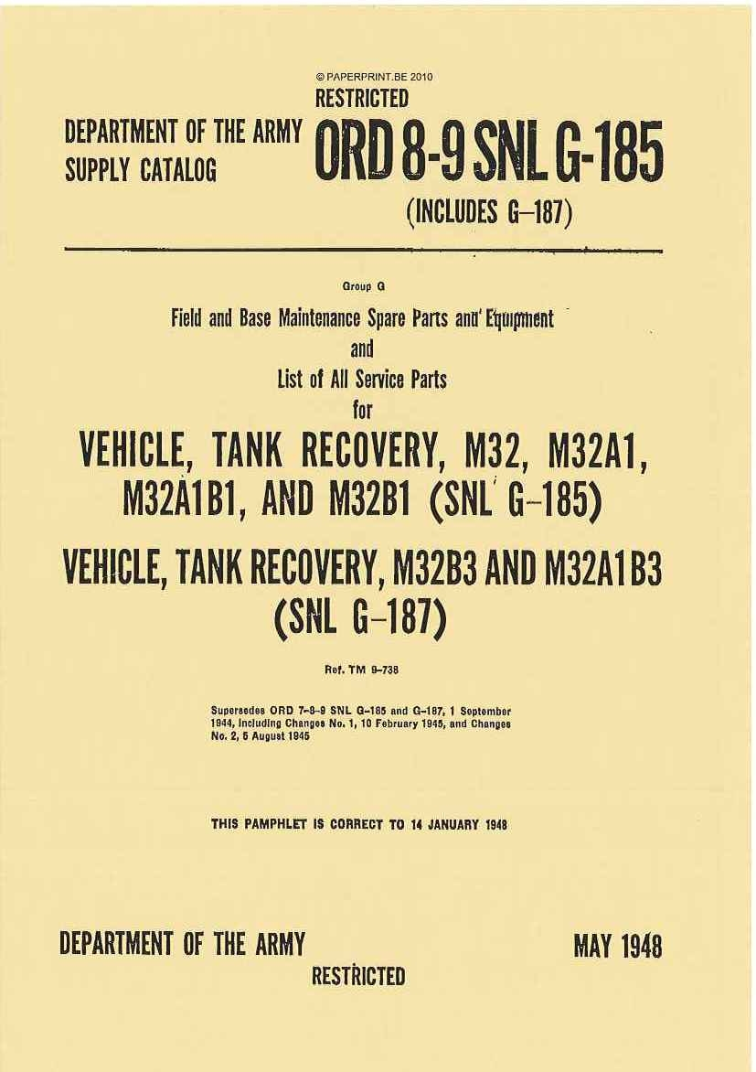 SNL G-185 US LIST OF ALL SERVICE PARTS FOR VEHICLE, TANK RECOVERY, M32, M32A1, M32A1B1, AND M32B1 (SNL G-185) VEHICLE, TANK RECO