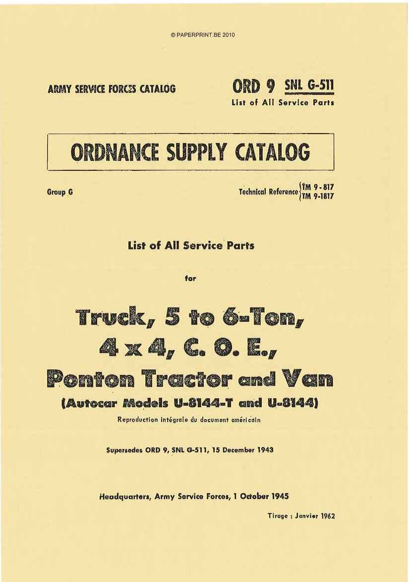 SNL G-511 US PARTS LIST FOR TRUCK, 5 TO 6-TON, 4x4, C.O.E., PONTON TRACTOR AND VAN (AUTOCAR MODELS U-8144-T AND U-8144)