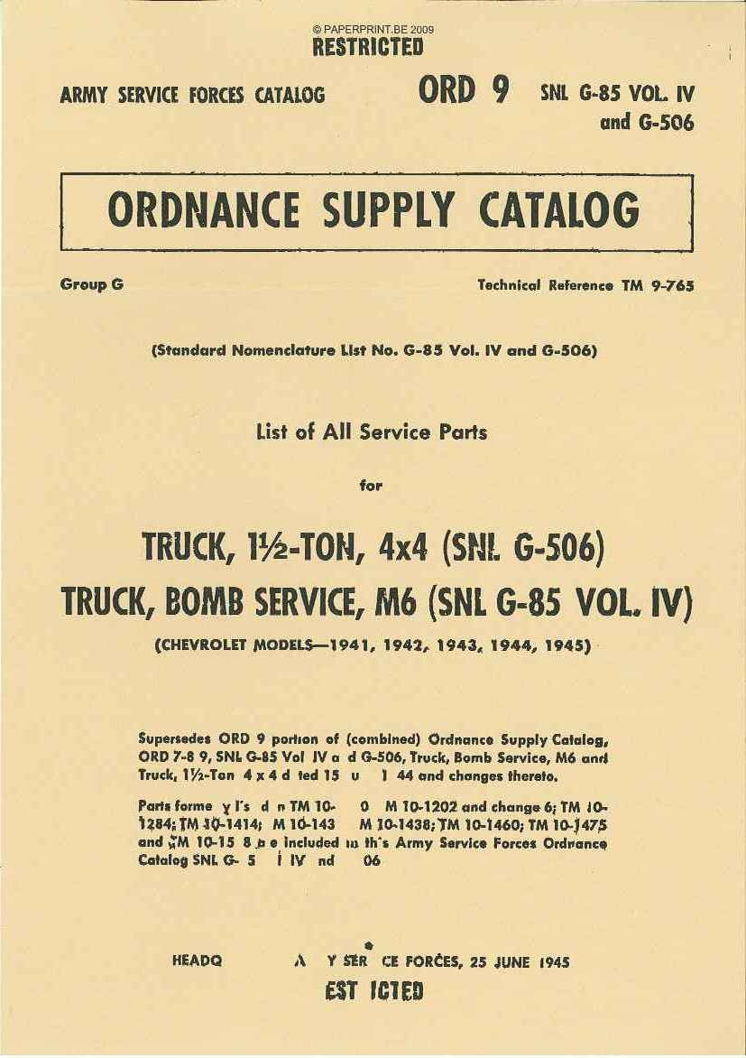 SNL G-85 AND G-506 PARTS LIST FOR TRUCK, 1 ½ - TON, 4 x 4 (SNL G-506) AND TRUCK, BOMB SERVICE, M6 (SNL G-85 VOL. IV)