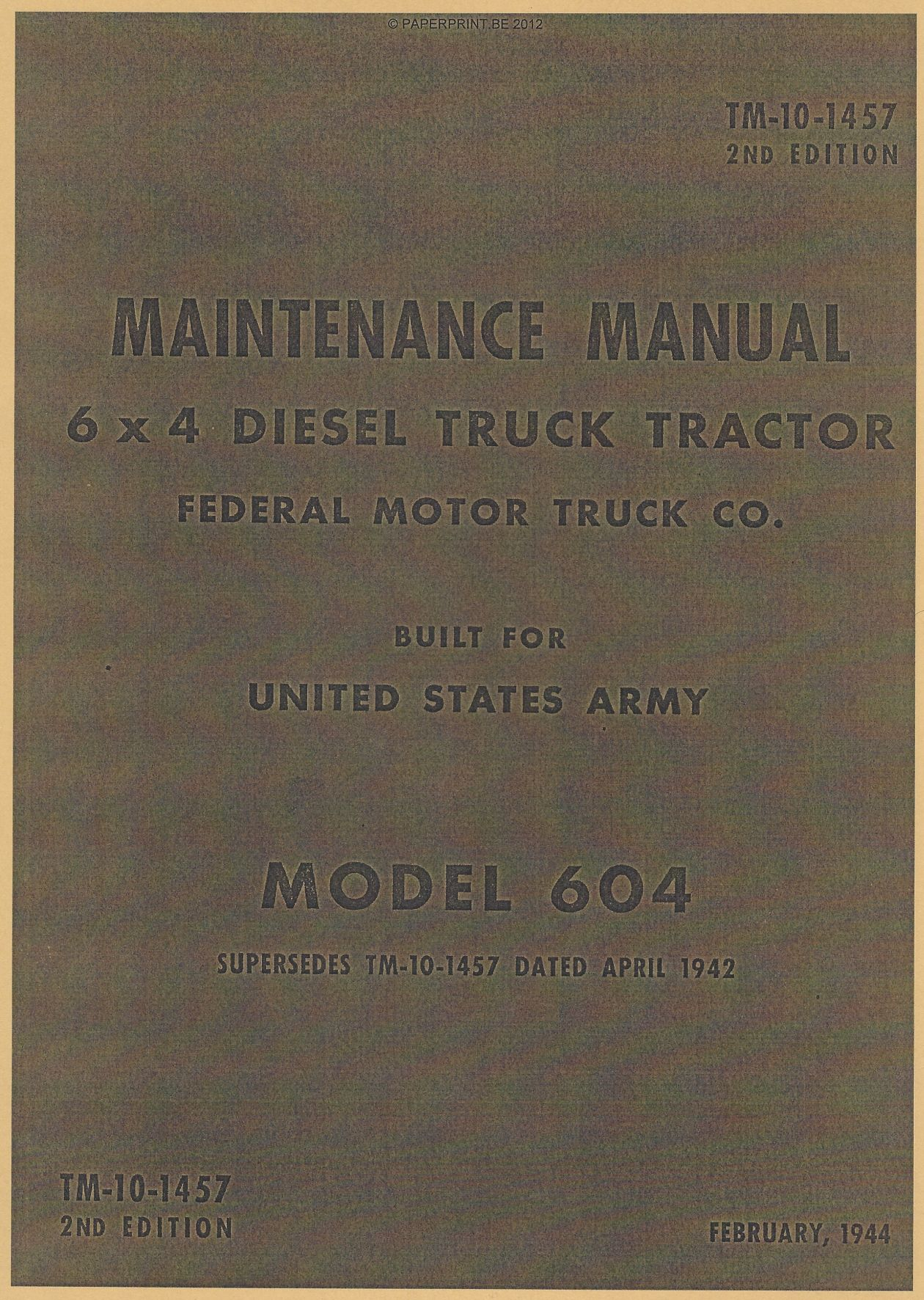 TM 10-1457 US FEDERAL MAINTENANCE MANUAL 6x4 DIESEL TRUCK TRACTOR MODEL 604