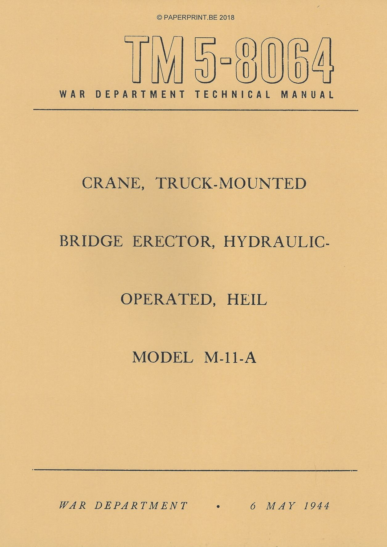 TM 5-8064 US CRANE, TRUCK-MOUNTED BRIDGE ERECTOR, HYDRAULICOPERATED, HEIL MODEL M-11-A