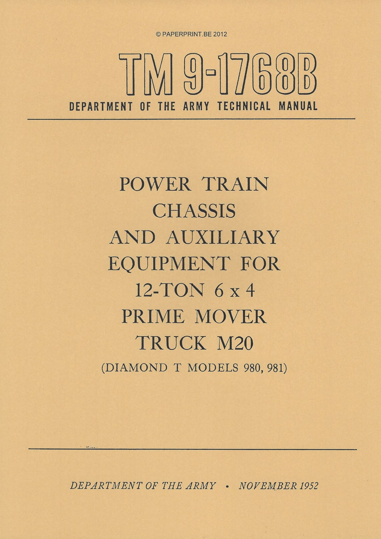 TM 9-1768B US POWER TRAIN, CHASSIS AND AUXILIARY  EQUIPMENT FOR 12-TON 6x4 PRIME MOVER TRUCK M20  (DIAMOND T MODELS 980, 981)