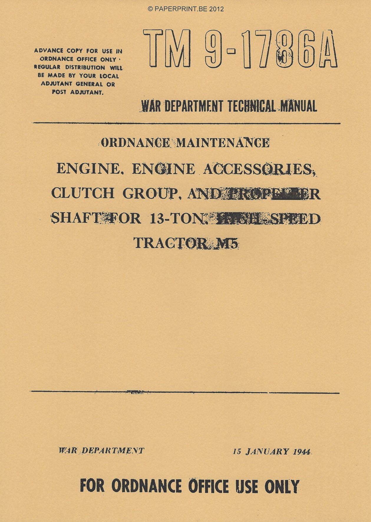 TM 9-1786A US ENGINE, ENGINE ACCESSOIRIES, CLUTCH GROUP, AND PROPELLER SHAFT FOR 13-TON, HIGH-SPEED TRACTOR M5