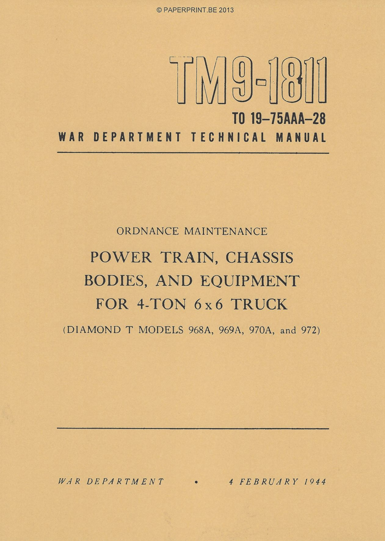 TM 9-1811 US POWER TRAIN, CHASSIS BODDIES, AND EQUIPMENT FOR 4-TON 6x6 TRUCK DIAMOND T