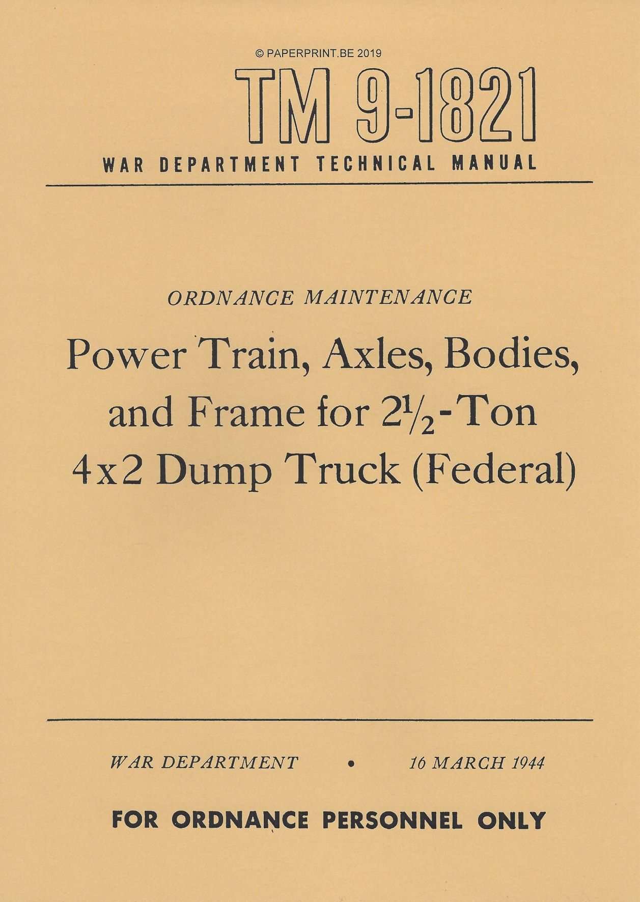 TM 9-1821 US POWER TRAIN, AXLES, BODIES AND FRAME FOR FEDERAL 2 ½ TON 4x2 DUMP TRUCK