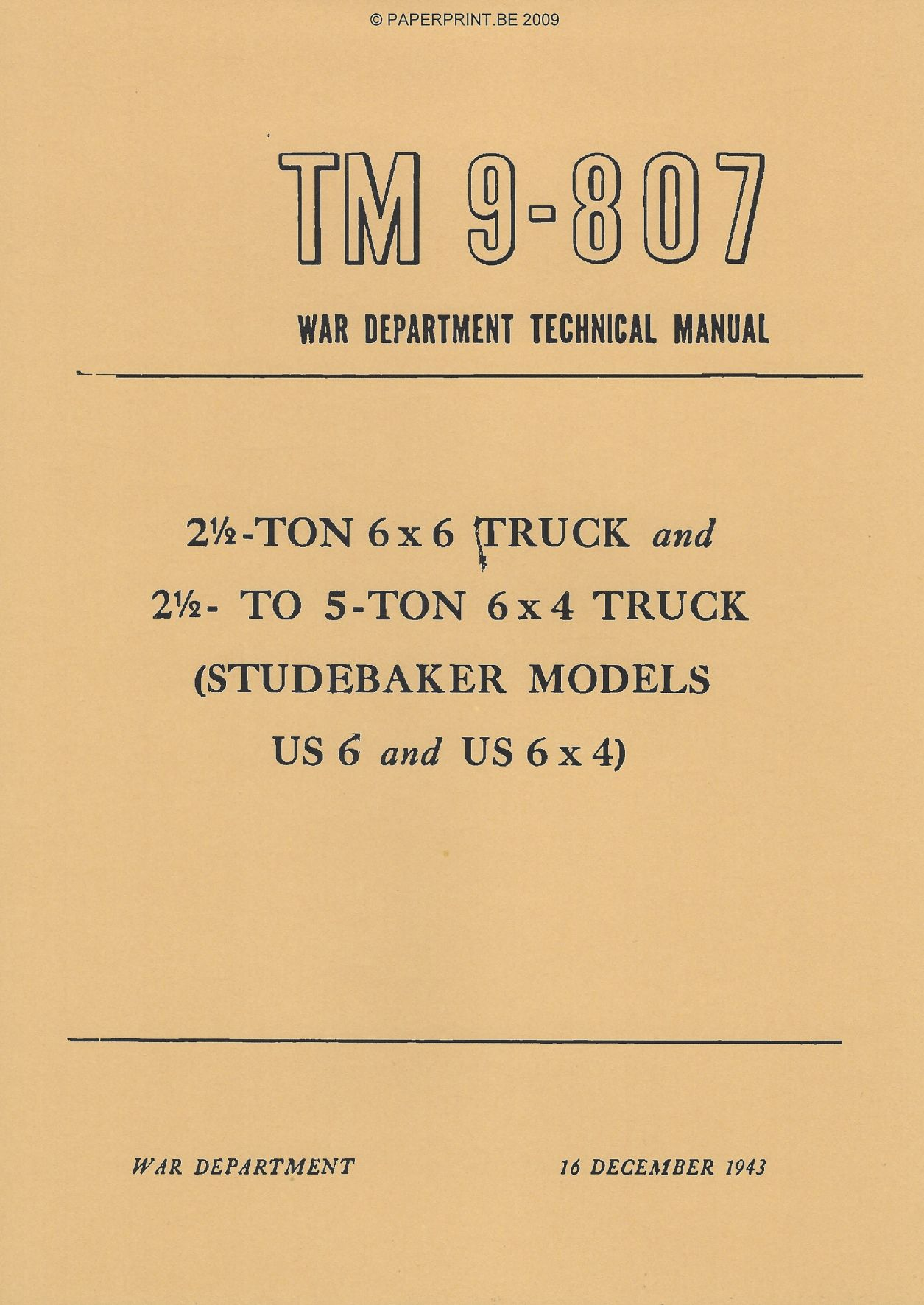 TM 9-807 US 2 ½ - TON 6x6 TRUCK AND 2 ½ TO 5 - TON 6x4 TRUCK (STUDEBAKER MODELS US6 AND US6x4)