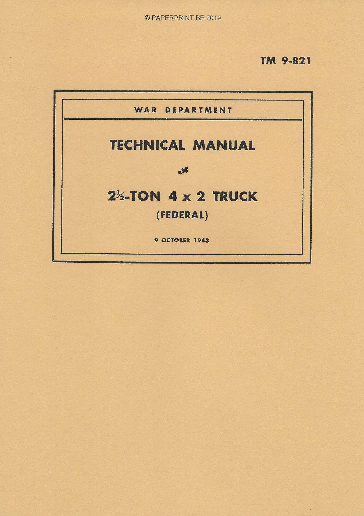 TM 9-821 US FEDERAL 2  ½ TON 4x2 TRUCK