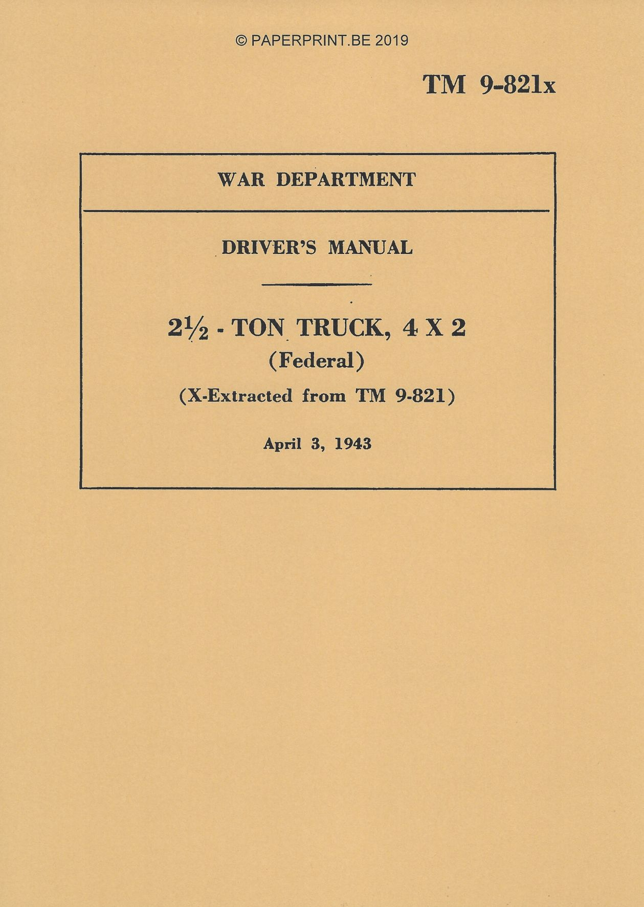TM 9-821x US FEDERAL 2 ½ TON 4x2 TRUCK DRIVER'S MANUAL