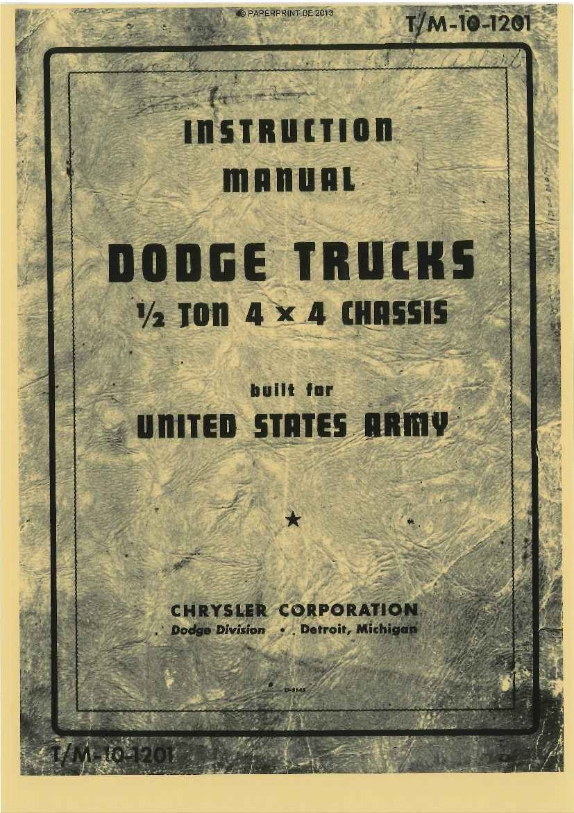 TM 10-1201 US INSTRUCTION MANUAL DODGE TRUCKS ½ TON 4x4 CHASSIS
