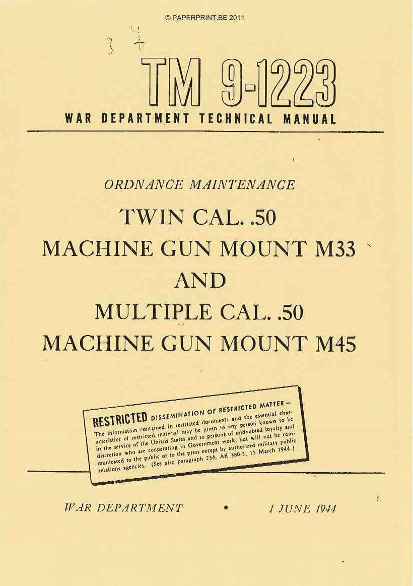 TM 9-1223 US TWIN CAL. .50 MACHINE GUN MOUNT M33 AND MULTIPLE CAL. .50 MACHINE GUN MOUNT M45