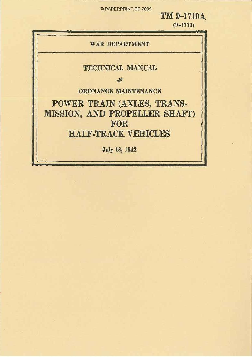 TM 9-1710A US POWER TRAIN (AXLES, TRANSMISSION, AND PROPELLER SHAFT) FOR  HALF-TRACK VEHICLES