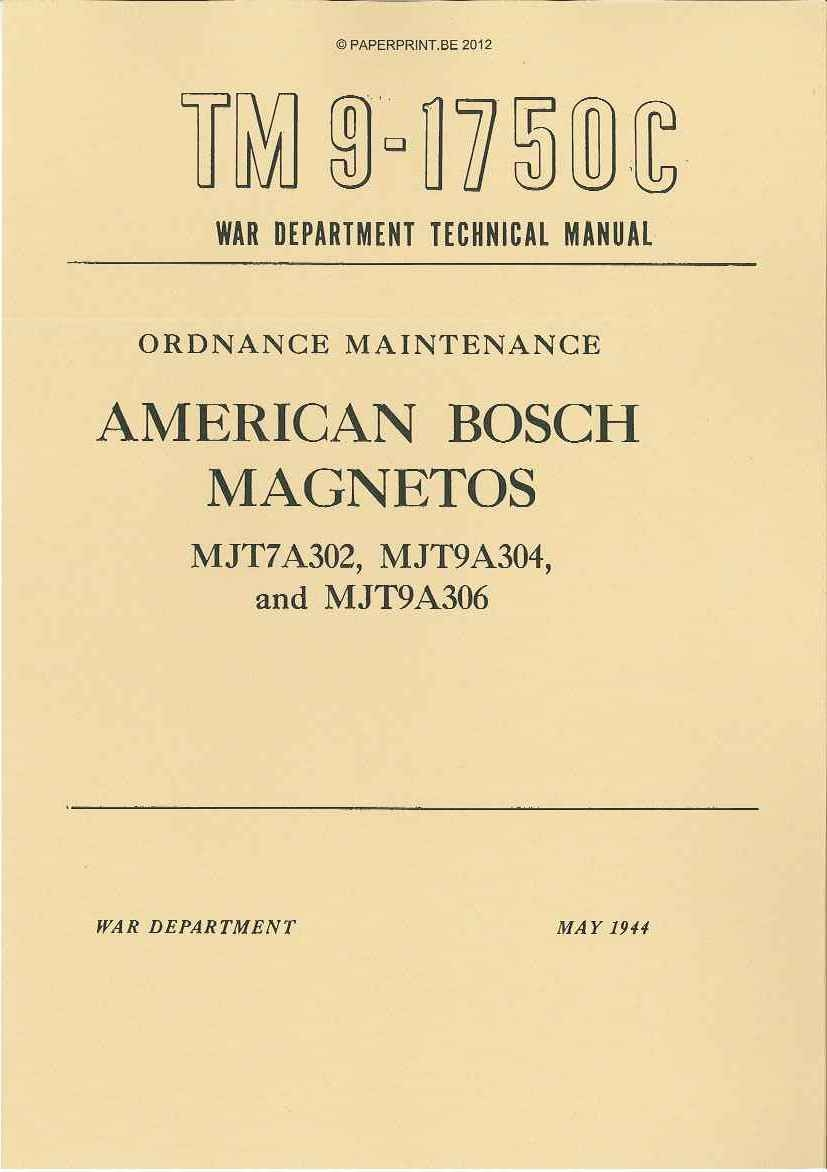 TM 9-1750C US AMERICAN BOSCH MAGNETOS MJT7A302, MJT9A304, AND MJT9A306