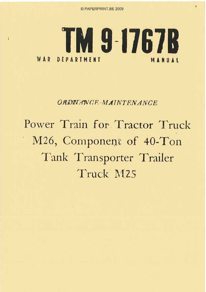 TM 9-1767B US POWER TRAIN FOR TRACTOR TRUCK M26, COMPONENT OF 40-TON TANK TRANSPORT TRAILER TRUCK M25