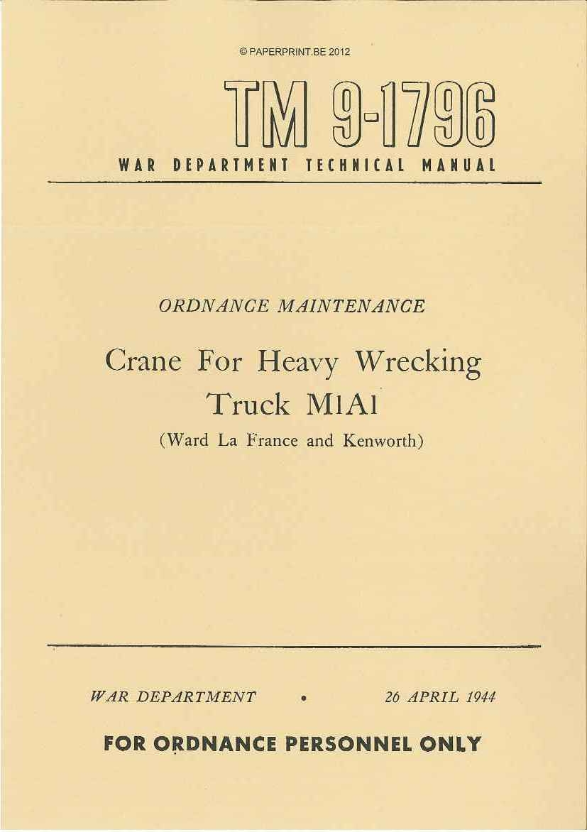 TM 9-1796 US CRANE FOR HEAVY WRECKING TRUCK M1A1 (WARD LA FRANCE AND KENWORTH)