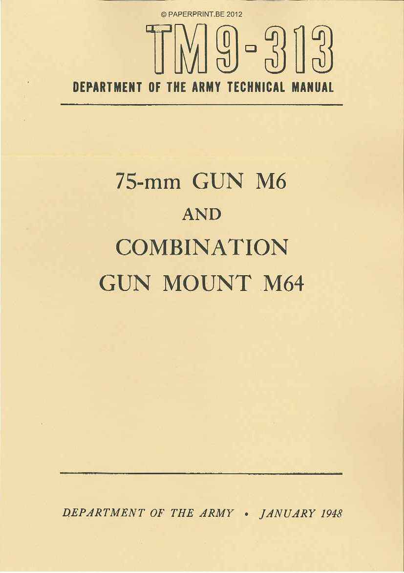 TM 9-313 US 75-MM GUN M6 AND COMBINATION GUN MOUNT M64