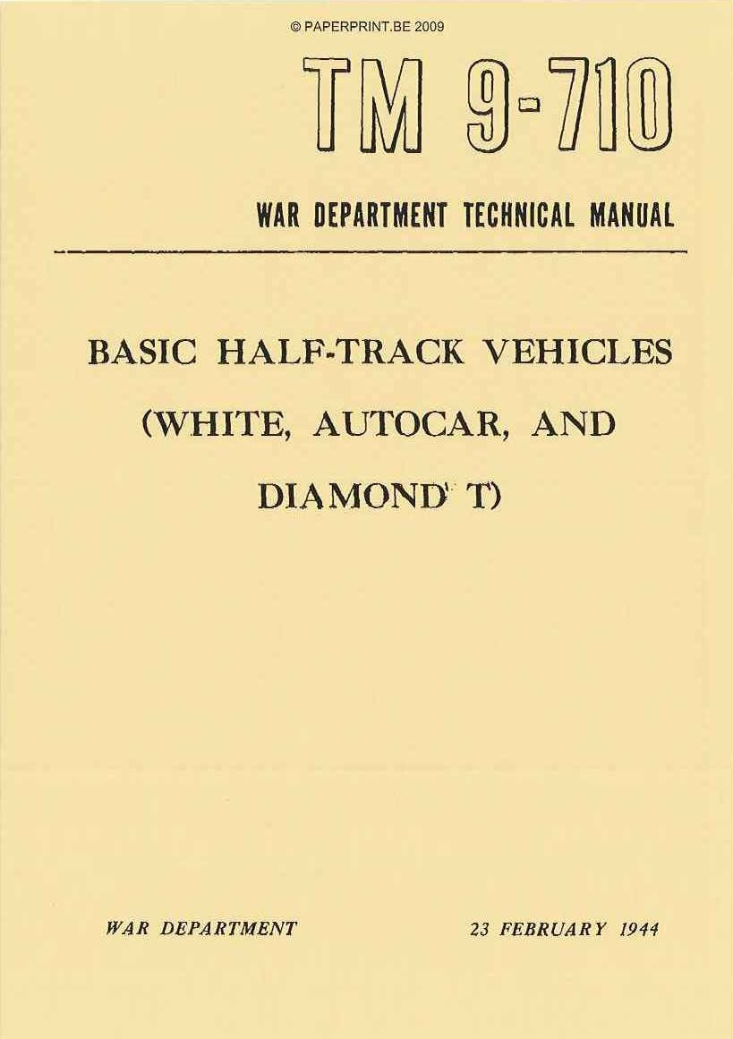 TM 9-710 US BASIC HALF-TRACK VEHICLES (WHITE, AUTOCAR, AND DIAMOND T)