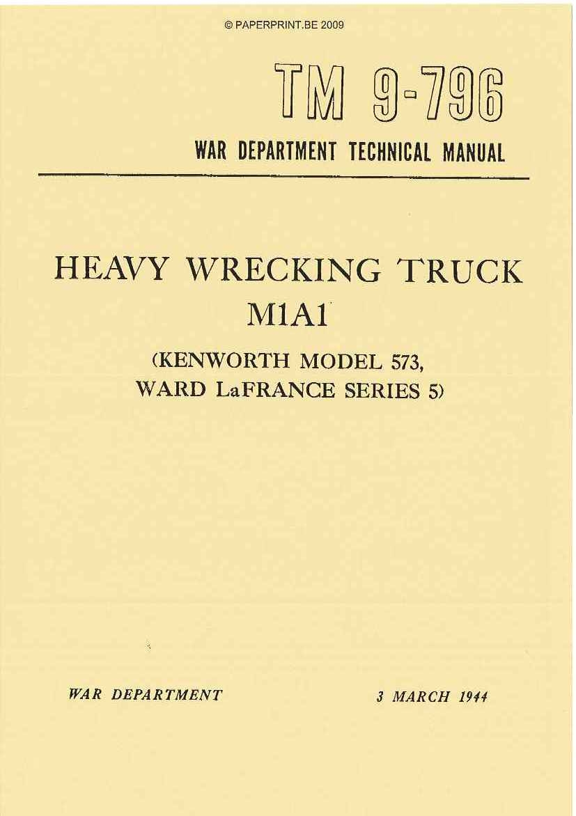 TM 9-796 US HEAVY WRECKING TRUCK M1A1 (KENWORTH MODEL 573, WARD LA FRANCE SERIES 5)