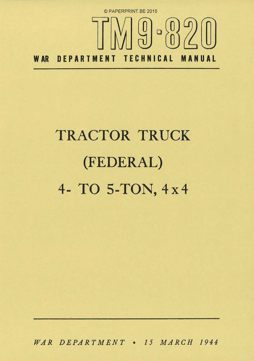 TM 9-820 US FEDERAL 4- TO 5-TON, 4x4 TRACTOR TRUCK